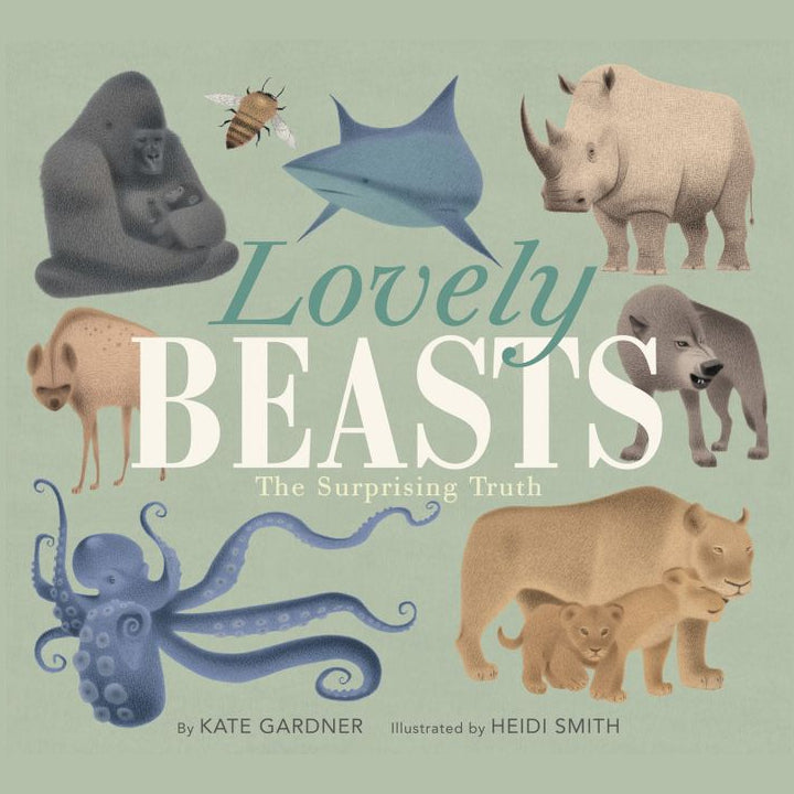 Lovely Beasts: The Surprising Truth - Kate Gardner