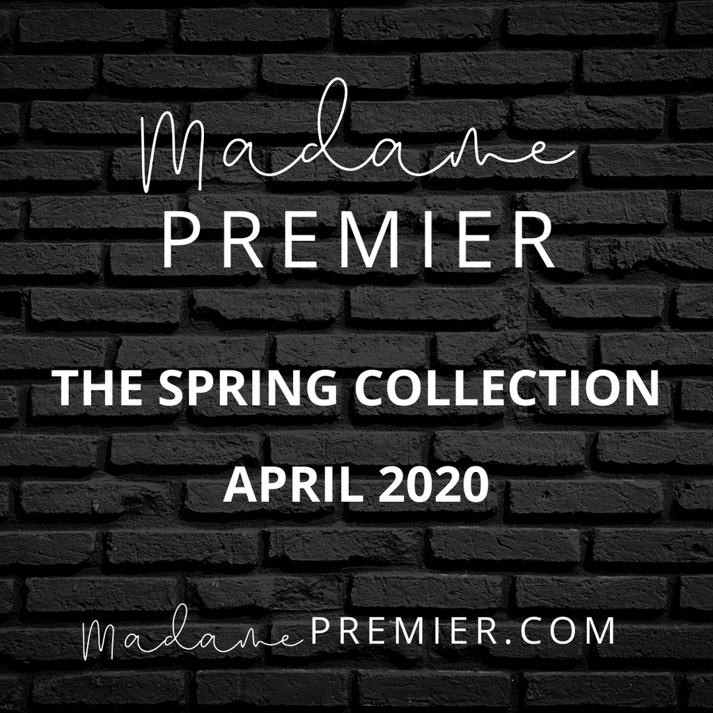 The Madame Premier Spring Collection is Coming!