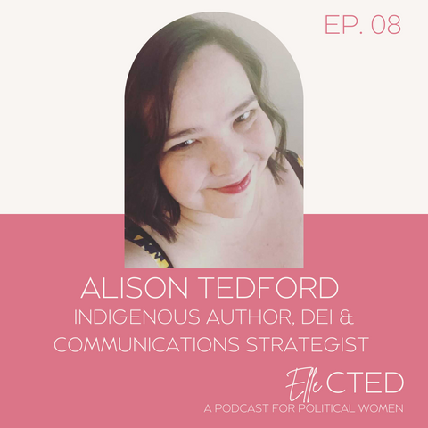 Alison Tedford - Ellected Podcast