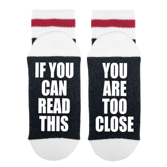Women's If You Can Read This You Are Too Close To Me Socks