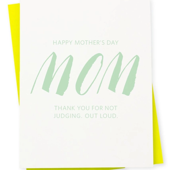 Mother's Day Thank You For Not Judging Out Loud Card