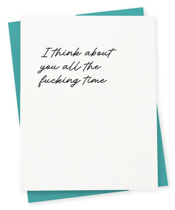 I Think About You All The F***ing Time Card