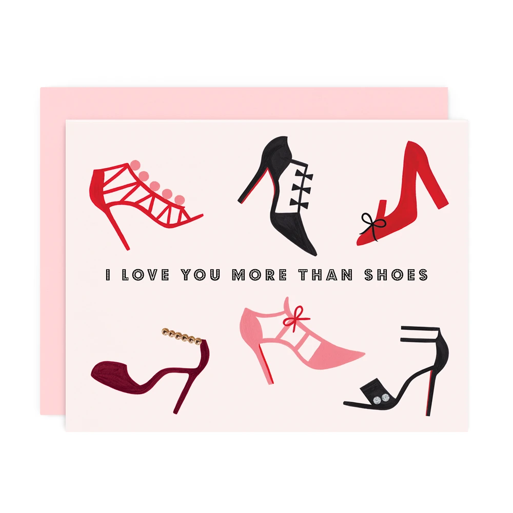 I Love You More Than Shoes Card