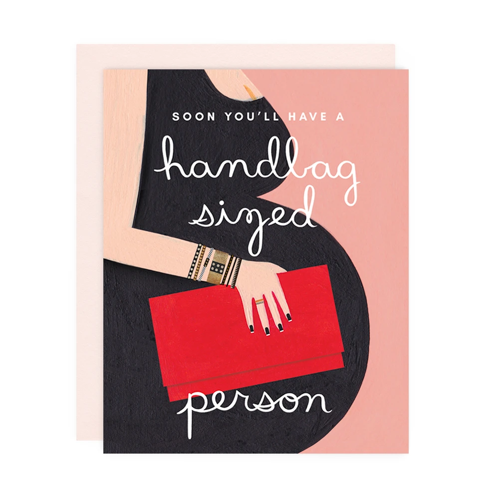 Soon You'll Have A Handbag Sized Person Card