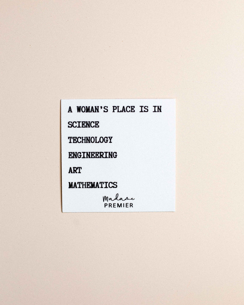 A Woman's Place Is in STEAM Sticker