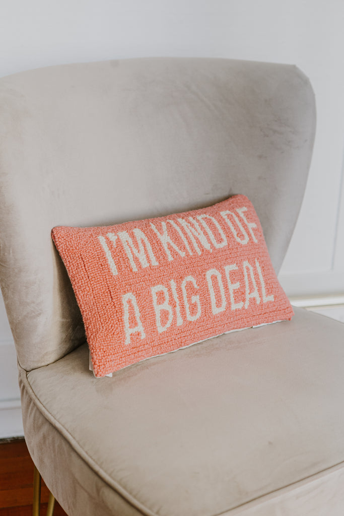 I'm Kind Of A Big Deal Pink Hook Pillow