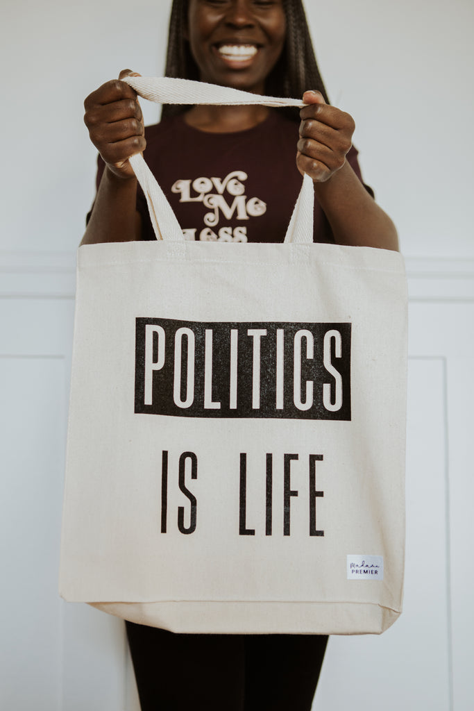Politics Is Life Tote Bag