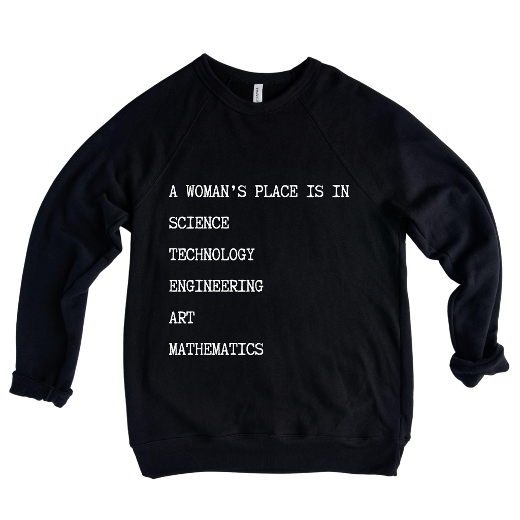 A Woman's Place Is In Science, Technology, Engineering, Arts and Mathematics Adult Crewneck Sweater