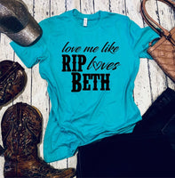 Love me like Rip loves Beth-Graphic Tees-Elane's Boutique