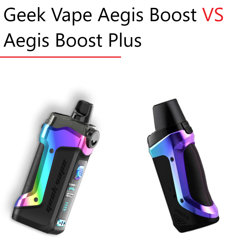 Geek Vape Aegis Boost VS Aegis Boost Plus
