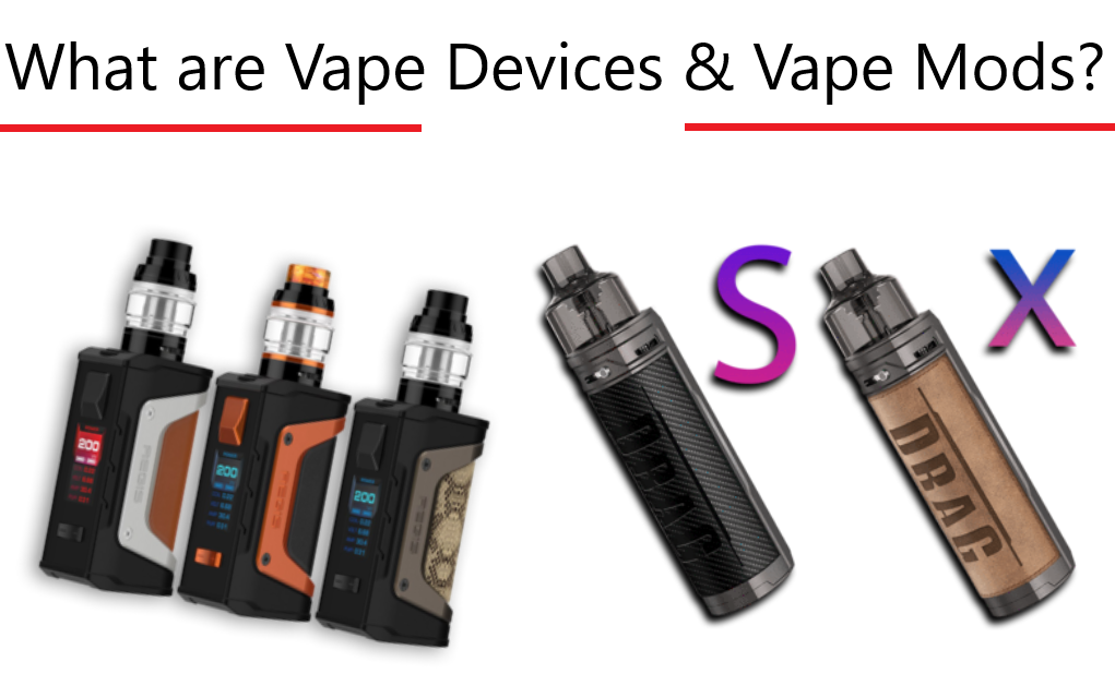 What are Vape Devices & Vape Mods?