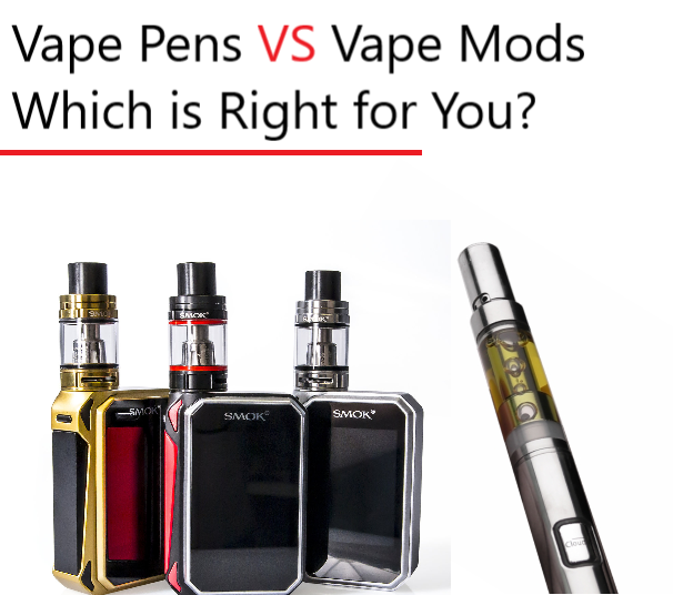 Vape Pens vs. Vape Mods: Which is Right for You?