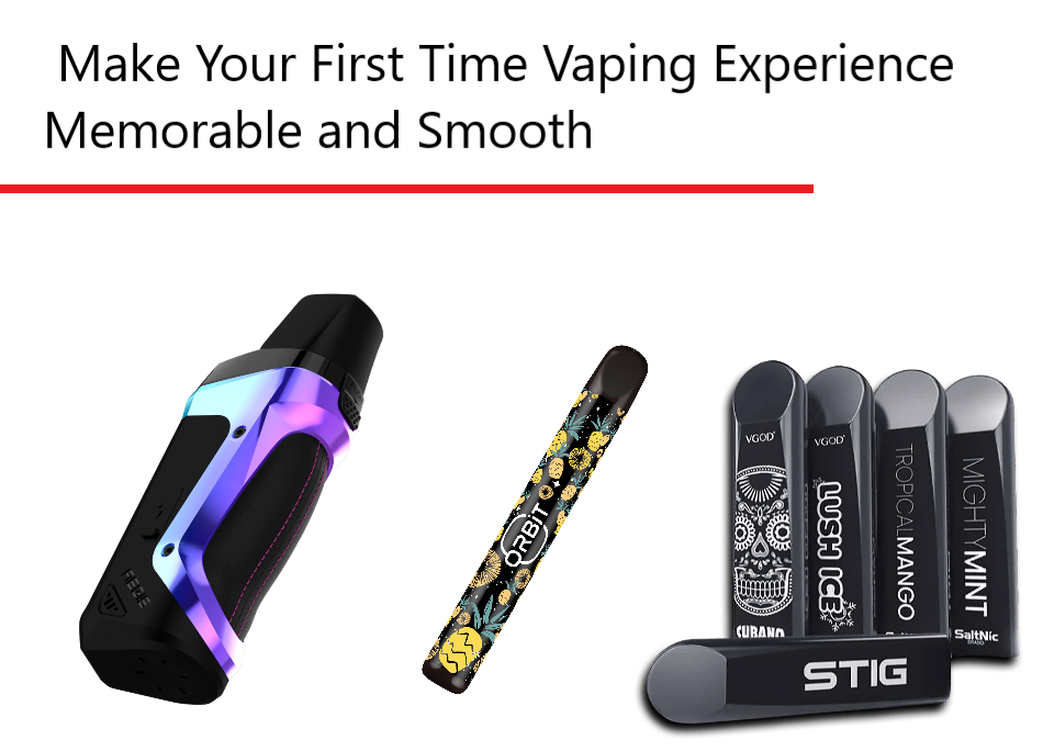 Make Your First Time Vaping Experience Memorable and Smooth