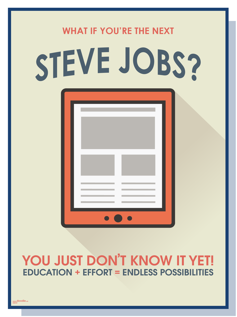 What If you're the next Steve Jobs