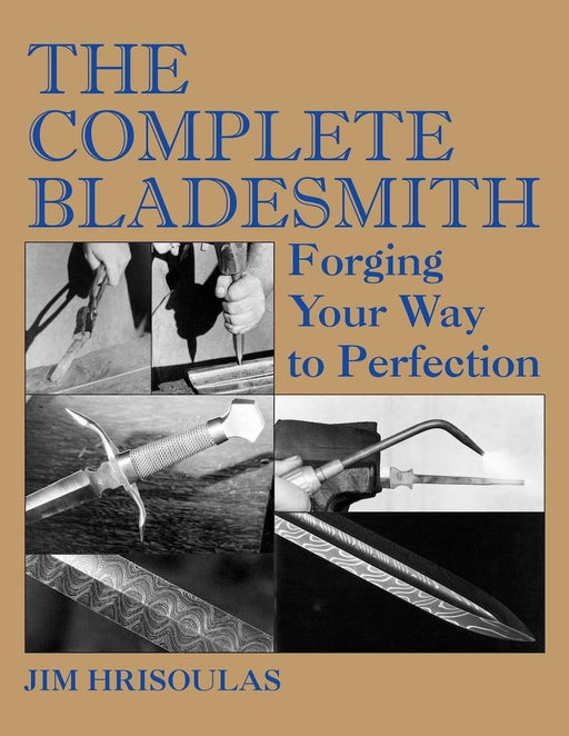 The Complete Bladesmith - Forging Your Way to Perfection - Ozark Home