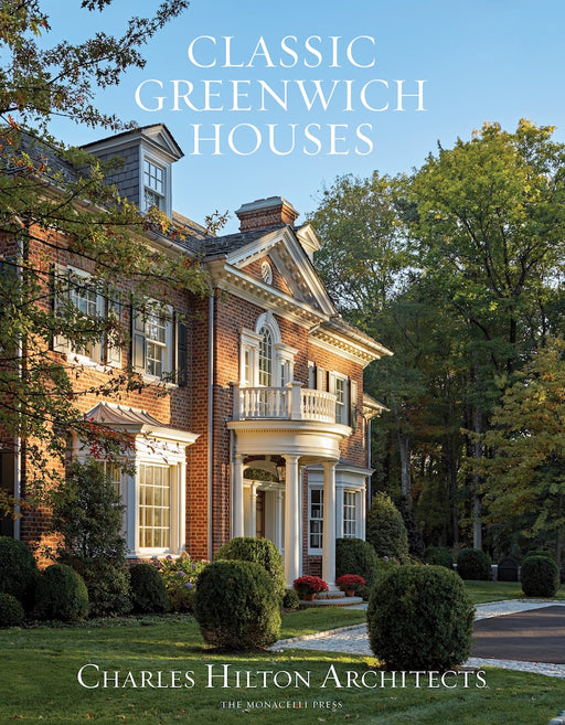 Classic Greenwich Houses - By: Charles A. Hilton - Ozark Home