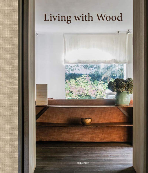 Living with Wood - By: Wim Pauwels - Ozark Home