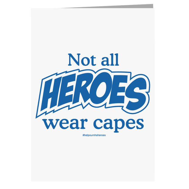 Not All Heroes Wear Capes Greeting Card-Help Our NHS Heroes