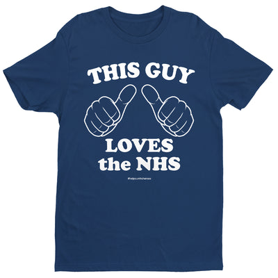 This Guy Loves The NHS Men's T-Shirt-Help Our NHS Heroes