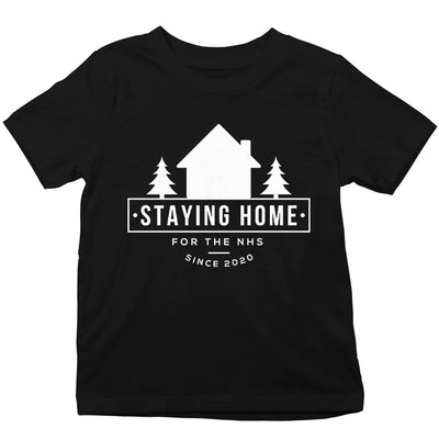 Staying At Home Since 2020 Kid's T-Shirt-Help Our NHS Heroes