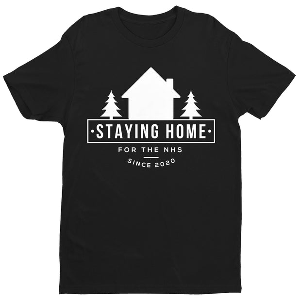 Staying At Home Since 2020 Men's T-Shirt-Help Our NHS Heroes