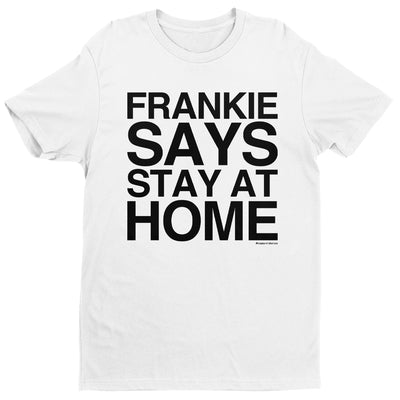Frankie Says Stay At Home Men's T-Shirt-Help Our NHS Heroes