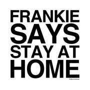 Frankie Says Stay At Home Kid's T-Shirt