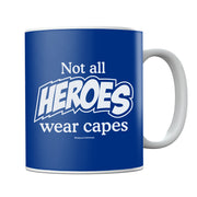 Not All Heroes Wear Capes Mug