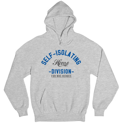 Self Isolating Home Division Adult Hooded Sweatshirt-Help Our NHS Heroes