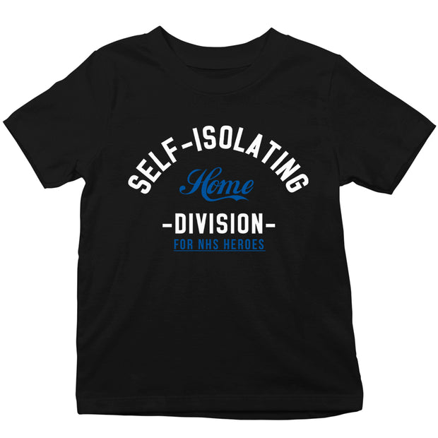 Self Isolating Home Division Kid's T-Shirt-Help Our NHS Heroes