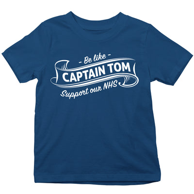 Be Like Captain Tom Moore Kid's T-Shirt-Help Our NHS Heroes