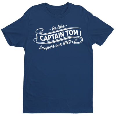 Be Like Captain Tom Moore Men's T-Shirt-Help Our NHS Heroes