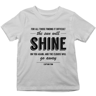 Captain Tom Moore The Sun Will Shine On You Again Quote Kid's T-Shirt-Help Our NHS Heroes