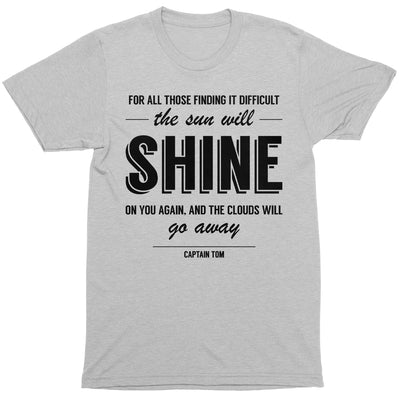 Captain Tom Moore The Sun Will Shine On You Again Quote Men's T-Shirt-Help Our NHS Heroes