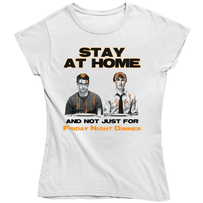 Friday Night Dinner Stay At Home Not Just For Dinner Women's T-Shirt-Help Our NHS Heroes
