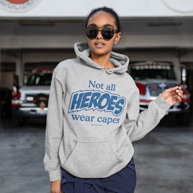 Not All Heroes Wear Capes Adult Hooded Sweatshirt