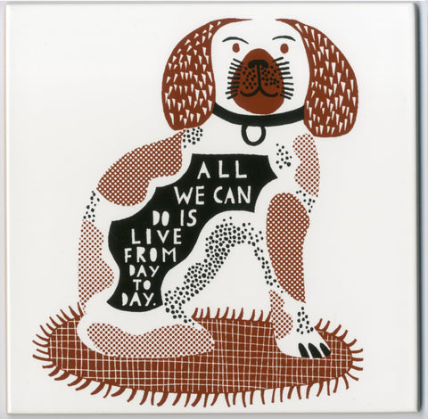'All we can do  I Want To Grow Old With You Until My Fur Goes Grey' Ceramic Tile b