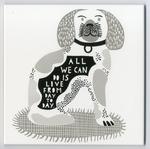 'All we can do  I Want To Grow Old With You Until My Fur Goes Grey' Ceramic Tile e