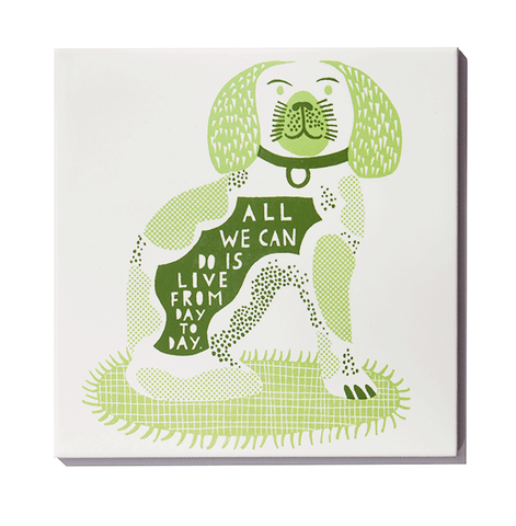 'All We Can Do Is Live From Day To Day' Green Ceramic Tile