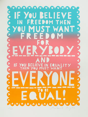 'Everyone to be Equal' Screenprint