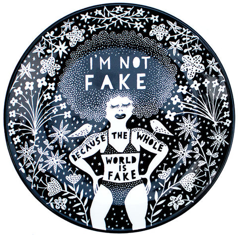 'I'm Not Fake' Small Ceramic Plate