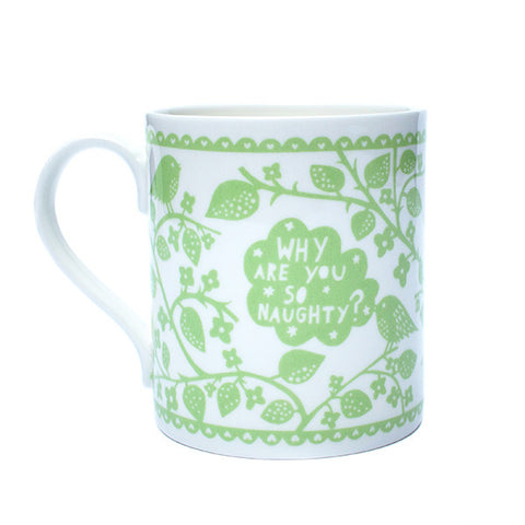 'Why Are You So Naughty?' Ceramic Mug