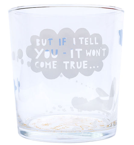 'But If I Tell You It Won't Come True' Glass Tumbler