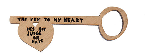 'The Key To My Heart Does Not Judge Or Hate' Lasercut Key