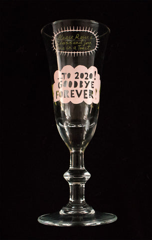 '...To 2020 ! GOODBYE FOREVER !'.  Sherry/Liqueur Glass