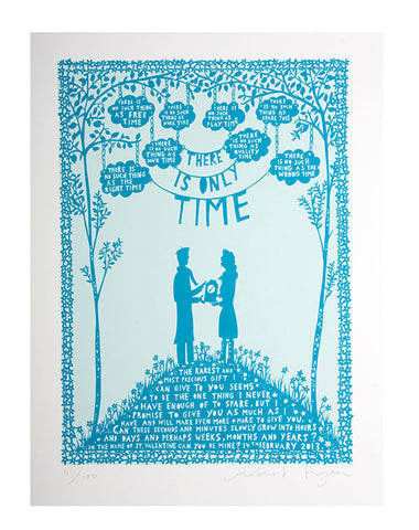 'There Is Only Time' Screenprint M/W, W/W M/M