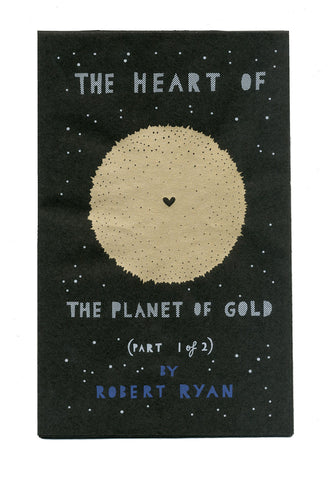 'The Heart Of The Planet Of Gold' Zine Part 1