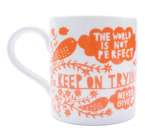 'The World Is Not Perfect' Ceramic Mug
