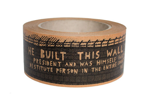 'He Built This Wall' Tape