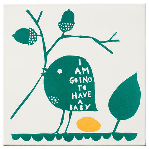 'I Am Going To Have A Baby ' Ceramic Tile